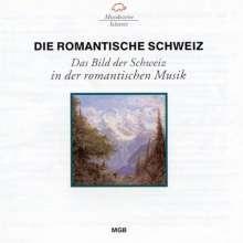 Die Romantische Schweiz - Die Schweiz in der Musik, CD