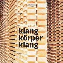 Daniel Ott (geb. 1960): Klangkörperklang, CD
