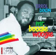 Errol Dixon: Mr. Boogie Woogie (Errol Dixon In Basel's Atlantis), CD