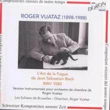 Roger Vuataz (1898-1988): Die Kunst der Fuge (nach J.S.Bach) für Kammerorchester, 2 CDs