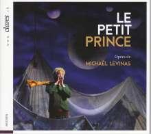 Michael Levinas (geb. 1949): Le Petit Prince, CD