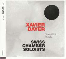 Xavier Dayer (geb. 1972): Kammermusik, CD