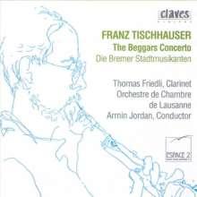 Franz Tischhauser (geb. 1921): The Beggar's Concerto f.Klarinette & Orch., CD