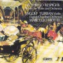 Ottorino Respighi (1879-1936): Werke f.Violine & Orchester, CD