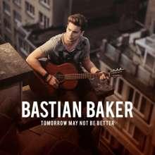 Bastian Baker: Tomorrow May Not Be Better, CD