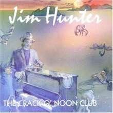Jim Hunter: The Crack O'noon Club, CD