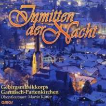 Gebirgsmusikkorps Garmisch-Partenkirchen: Inmitten der Nacht, CD