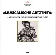 Musicalische Artzney - Hausmusik im humanistischen Basel, CD