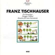 Franz Tischhauser (geb. 1921): Die Hampeloper, CD