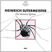 Heinrich Sutermeister (1910-1995): Die schwarze Spinne (Oper in 1 Akt), CD