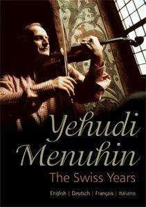 Yehudi Menuhin - The Swiss Years (Dokumentation), 2 DVDs