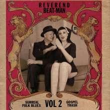 Reverend Beat-Man: Surreal Folk Blues Gospel Trash Vol.2, CD