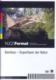 Bambus - Superfaser der Natur - NZZ Format, DVD