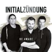 Initialzündung: Be Aware, CD