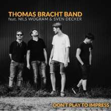 Thomas Bracht: Don't Play To Impress, CD
