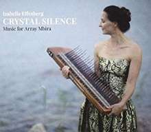 Izabella Effenberg: Crystal Silence - Music for Array Mbira, CD