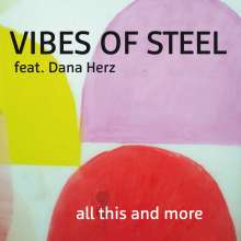 Vibes Of Steel: All This & More, CD