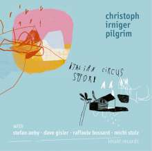 Christoph Irniger (geb. 1979): Italian Circus Story, CD