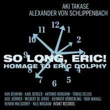 Aki Takase & Alexander von Schlippenbach: So Long, Eric! Homage To Eric Dolphy: Live 2014, CD