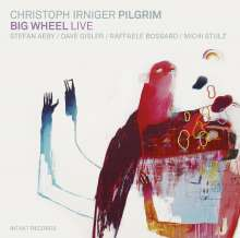 Christoph Irniger (geb. 1979): Big Wheel, CD