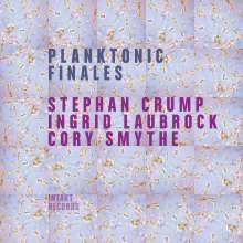 Stephan Crump, Ingrid Laubrock & Cory Smythe: Planktonic Finales, CD