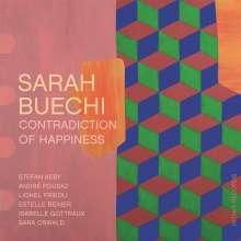 Sarah Buechi (geb. 1981): Contradiction Of Happiness, CD