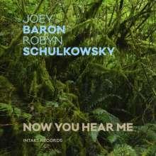 Joey Baron & Robyn Schulkowsky: Now You Hear Me, CD
