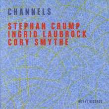 Stephan Crump, Ingrid Laubrock & Cory Smythe: Channels, CD
