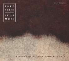 Fred Frith & Ikue Mori: A Mountain Doesn't Know It's Tall, CD