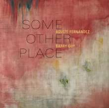 Agusti Fernandez & Barry Guy: Some Other Place, CD