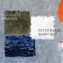 Peter Evans & Barry Guy: Syllogistic Moments, CD