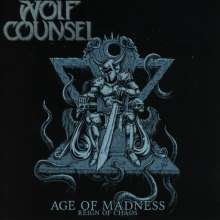 Wolf Counsel: Age Of Madness / Reign Of Chaos, CD