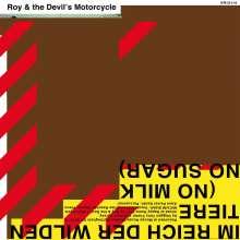 Roy & The Devil's Motorcycle: Im Reich Der Wilden Tiere (No Milk No Sugar), CD
