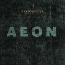 Akku Quintet: Aeon, CD