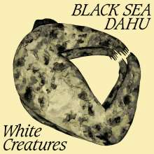 Black Sea Dahu: White Creatures, LP