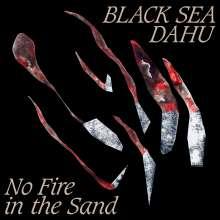 Black Sea Dahu: No Fire In The Sand, LP