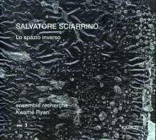 Salvatore Sciarrino (geb. 1947): Lo Spazio Inverso, CD