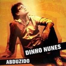 Dinho Nunes: Abduzido, CD