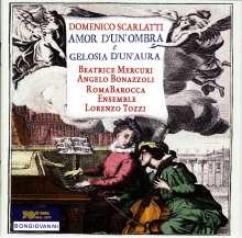 Domenico Scarlatti (1685-1757): Amor d'un Ombra e Gelosia d'un Aura, CD