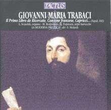 Giovanni Maria Trabaci (1575-1647): Il Primo Libro de Ricercate,Canzone franzese,Capricci,Canti fermi, Gagliarde, CD