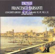 Francesco Barsanti (1690-1772): Concerti grossi op.3 Nr.1,4,6,7,10, CD