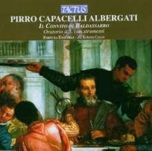 Pirro Capacelli Albergati (1663-1735): Il Convito Di Baldassarro (Oratorium), CD