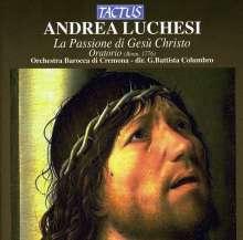 Andrea Luchesi (1741-1801): La Passione di Gesu Cristo (Oratorium), CD