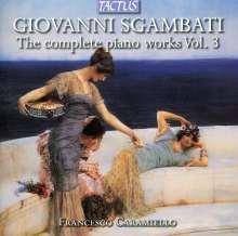 Giovanni Sgambati (1841-1914): Sämtliche Klavierwerke Vol.3, CD
