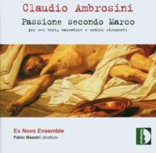 Claudio Ambrosini (geb. 1948): Markus-Passion, CD