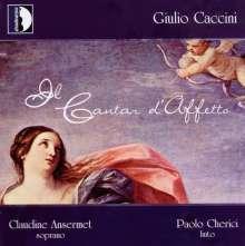 """Giulio Caccini (1545-1618): Le Nuove Musiche - """"Il Cantar d'Affeto"""", CD"""