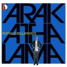 "Raffaele Bellafronte (geb. 1961): Kammermusik ""Arakathalama"", CD"
