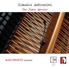 "Claudio Ambrosini (geb. 1948): Klavierwerke ""The Piano Species"", CD"