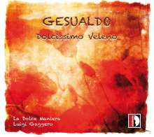 "Carlo Gesualdo von Venosa (1566-1613): Madrigale ""Dolcissimo Veleno"", CD"