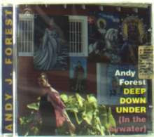 Andy J. Forest: Deep Down Under (In The Bywater), CD
